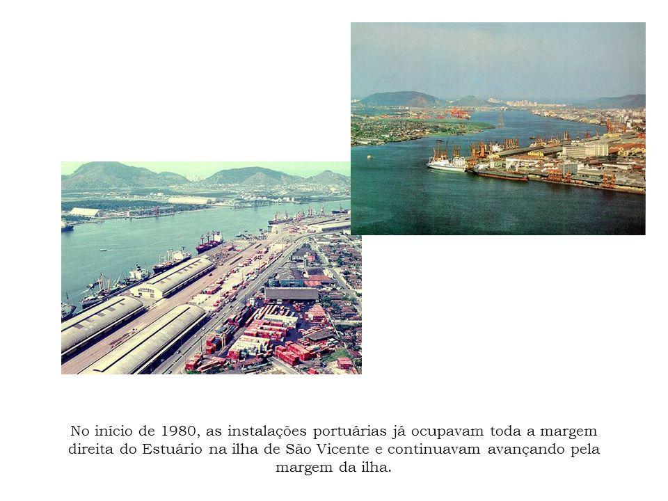 No início de 1980, as instalações portuárias já ocupavam toda a margem direita do Estuário na ilha de São Vicente e continuavam avançando pela margem da ilha.
