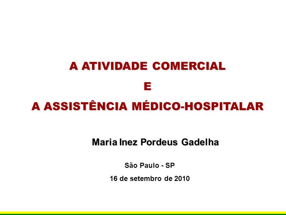 A ATIVIDADE COMERCIAL E A ASSISTÊNCIA MÉDICO-HOSPITALAR