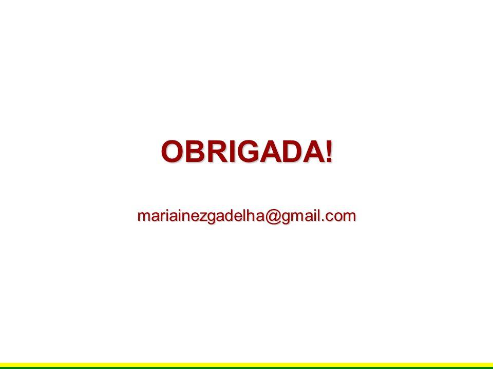OBRIGADA! mariainezgadelha@gmail.com
