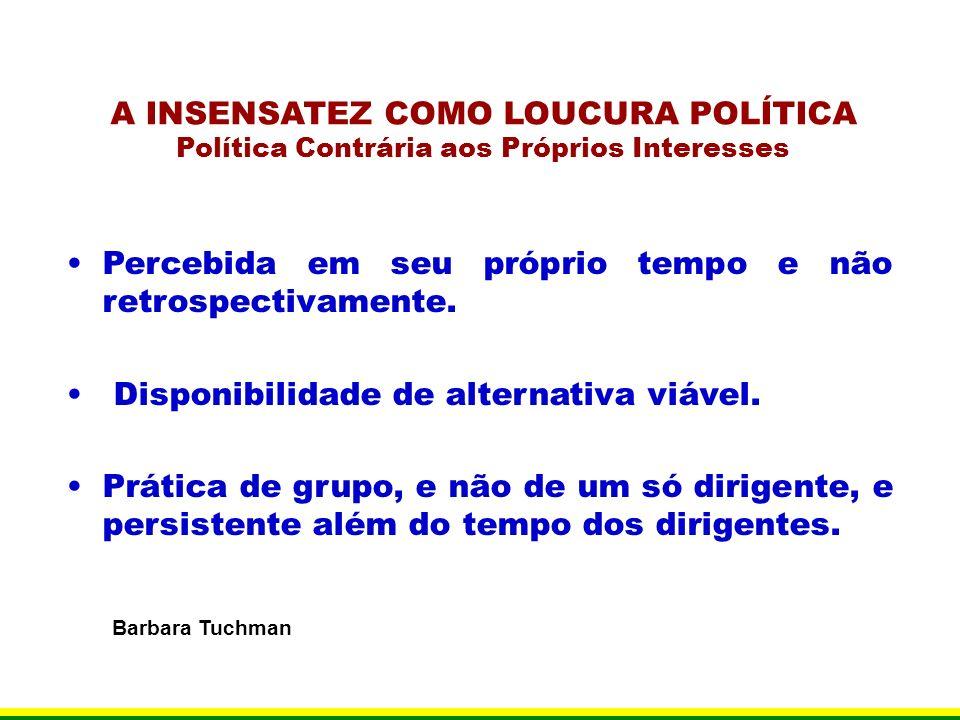 A INSENSATEZ COMO LOUCURA POLÍTICA