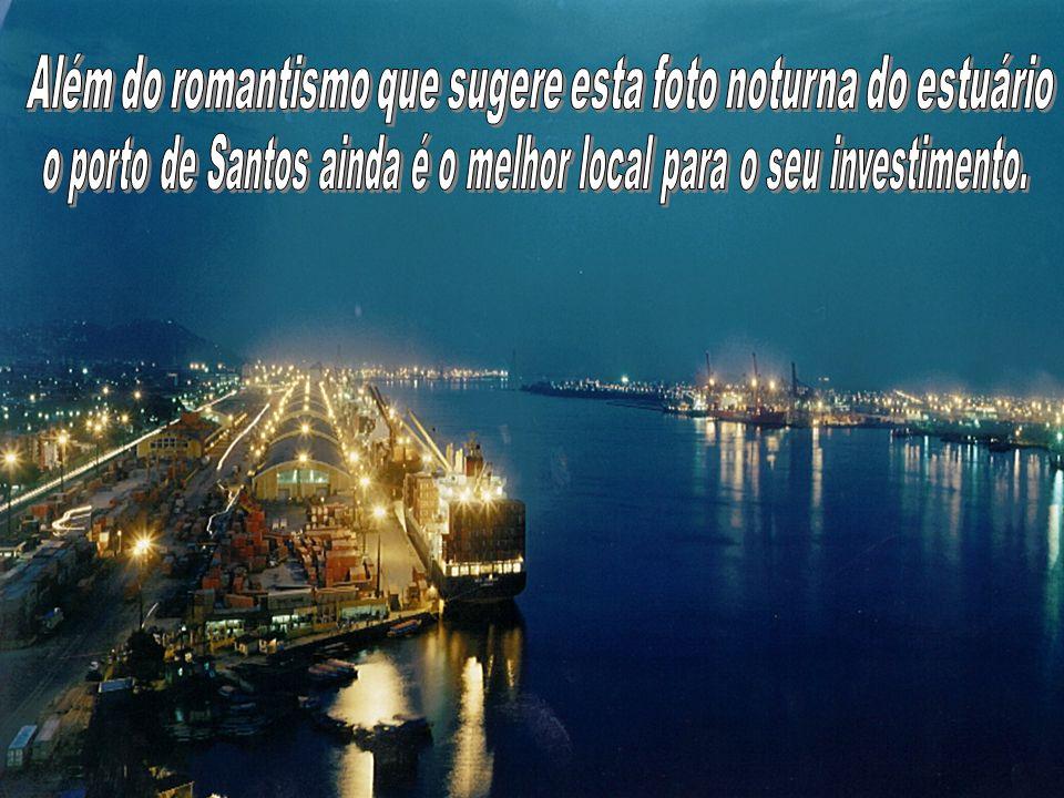 o porto de Santos ainda é o melhor local para o seu investimento.