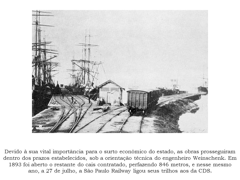 Devido à sua vital importância para o surto econômico do estado, as obras prosseguiram dentro dos prazos estabelecidos, sob a orientação técnica do engenheiro Weinschenk.