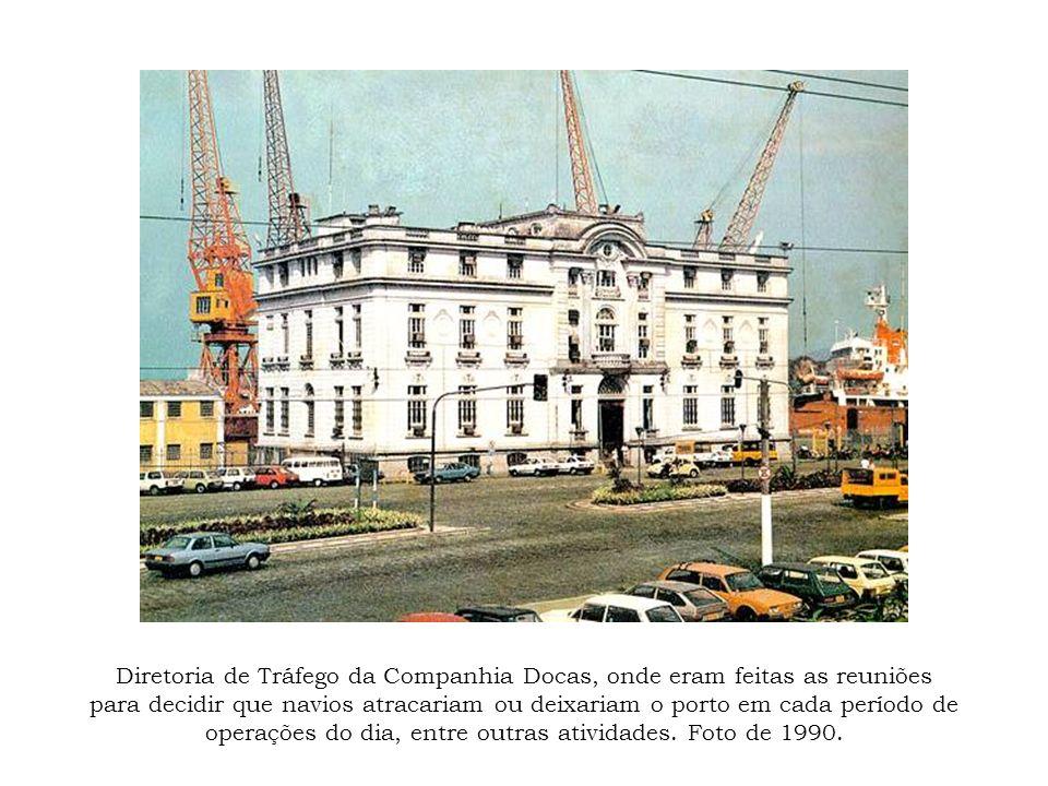 Diretoria de Tráfego da Companhia Docas, onde eram feitas as reuniões para decidir que navios atracariam ou deixariam o porto em cada período de operações do dia, entre outras atividades.