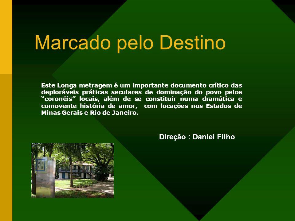 Marcado pelo Destino Direção : Daniel Filho
