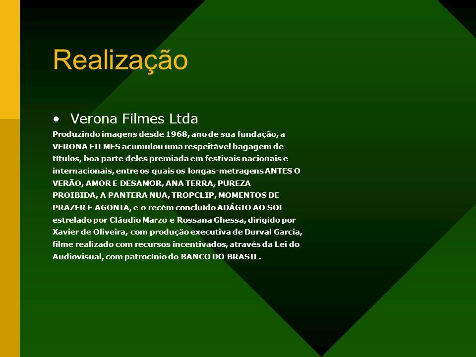 Realização Verona Filmes Ltda