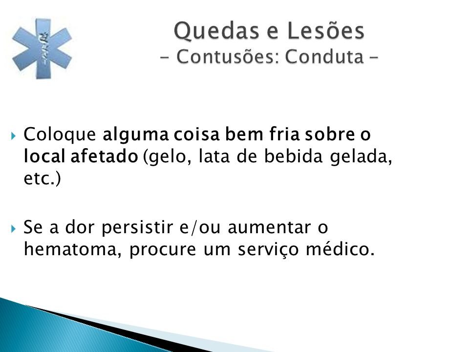 Quedas e Lesões - Contusões: Conduta -