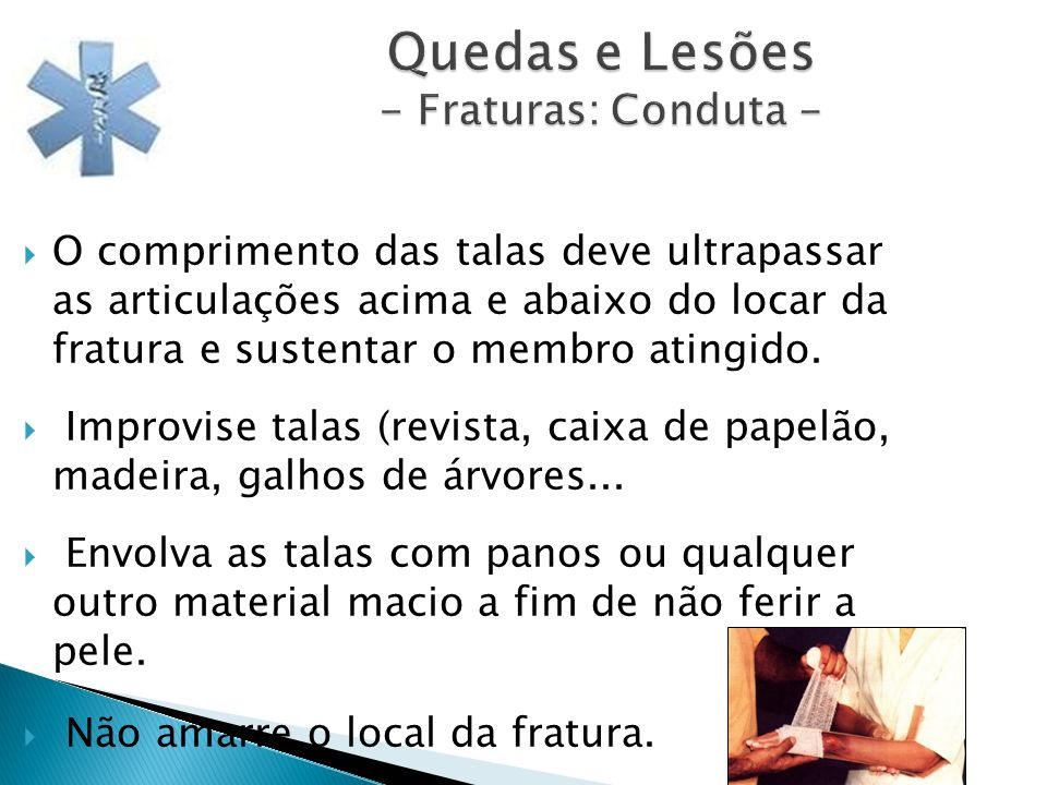 Quedas e Lesões - Fraturas: Conduta -