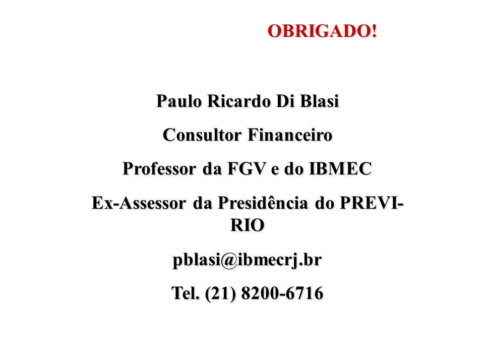 Professor da FGV e do IBMEC Ex-Assessor da Presidência do PREVI-RIO