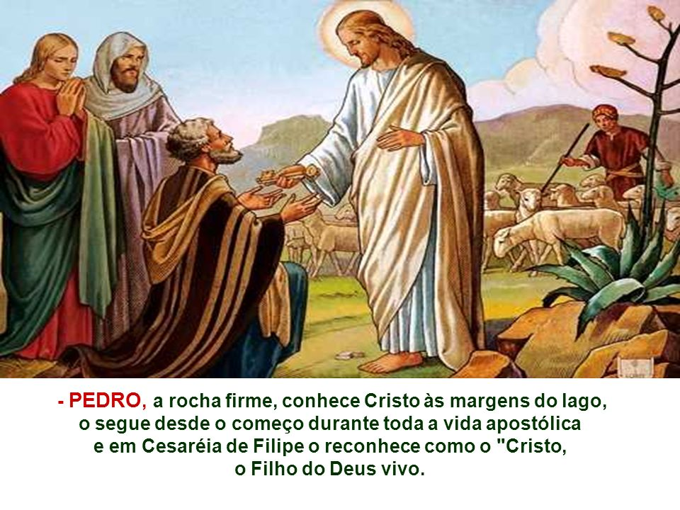 - PEDRO, a rocha firme, conhece Cristo às margens do lago,