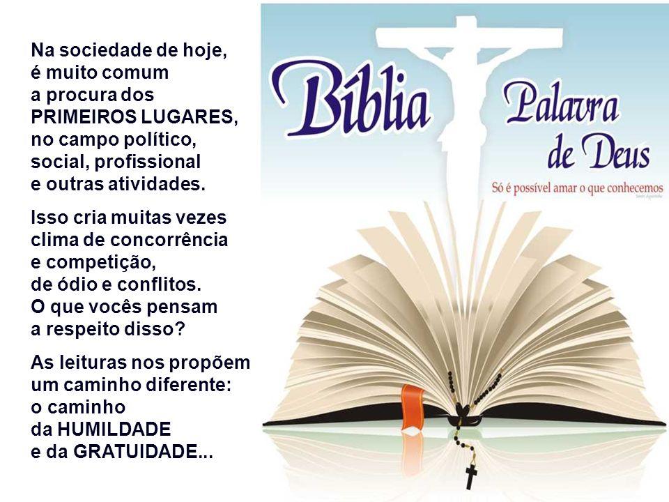 Na sociedade de hoje, é muito comum. a procura dos. PRIMEIROS LUGARES, no campo político, social, profissional.
