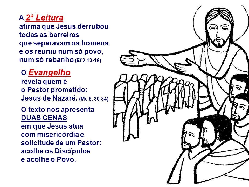 A 2ª Leitura afirma que Jesus derrubou. todas as barreiras. que separavam os homens. e os reuniu num só povo,