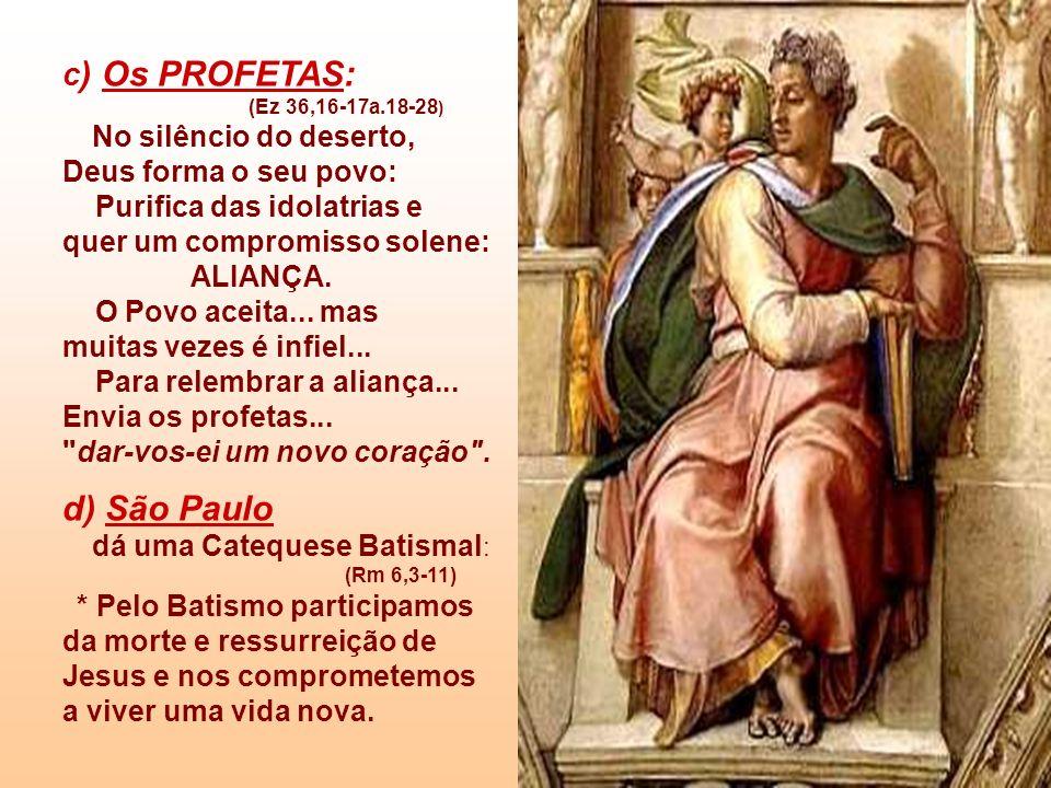 d) São Paulo c) Os PROFETAS:
