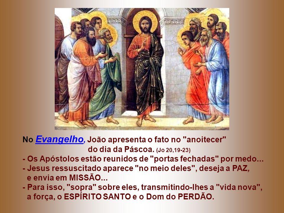 No Evangelho, João apresenta o fato no anoitecer