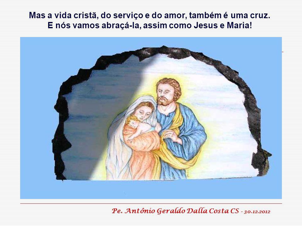 Mas a vida cristã, do serviço e do amor, também é uma cruz.
