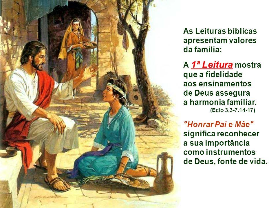 As Leituras bíblicas apresentam valores da família: