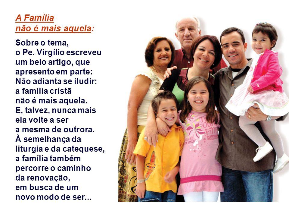 A Família não é mais aquela: