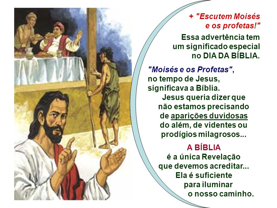 um significado especial no DIA DA BÍBLIA. Moisés e os Profetas ,