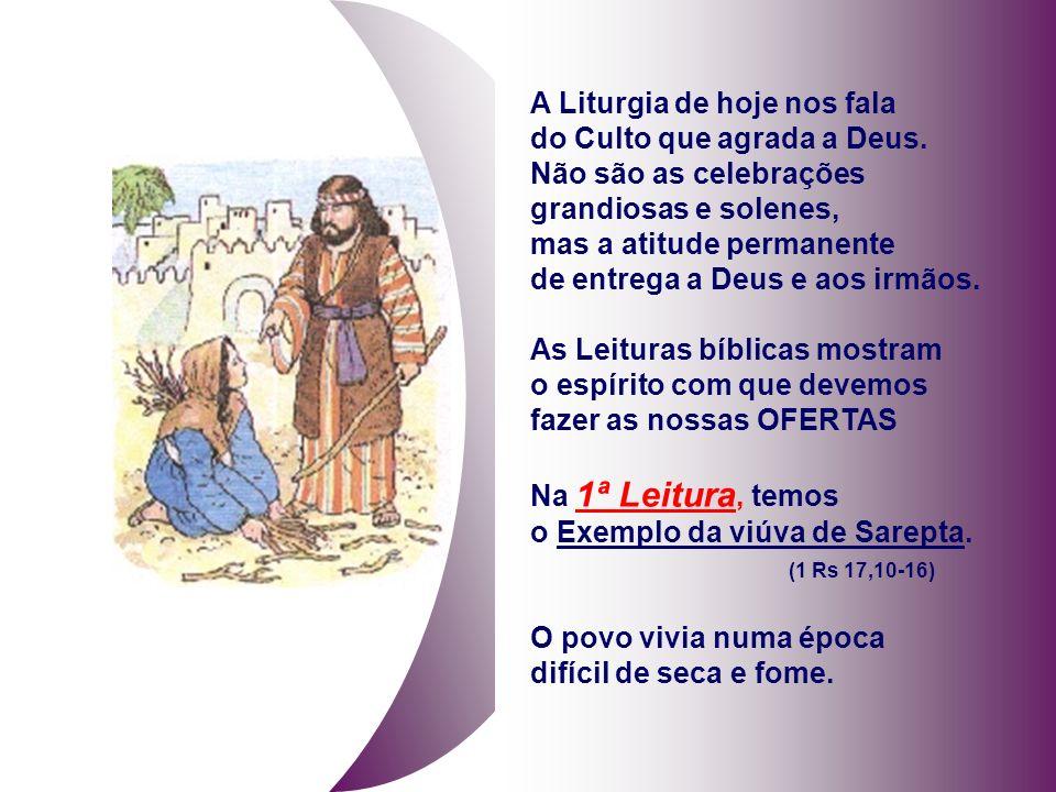 A Liturgia de hoje nos fala do Culto que agrada a Deus.