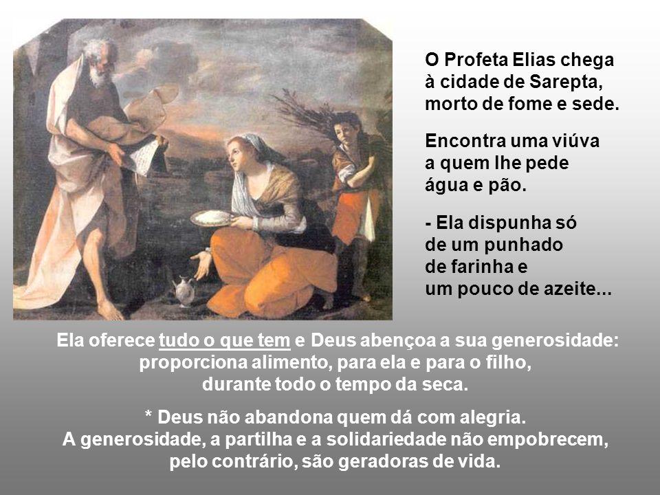 O Profeta Elias chega à cidade de Sarepta, morto de fome e sede.