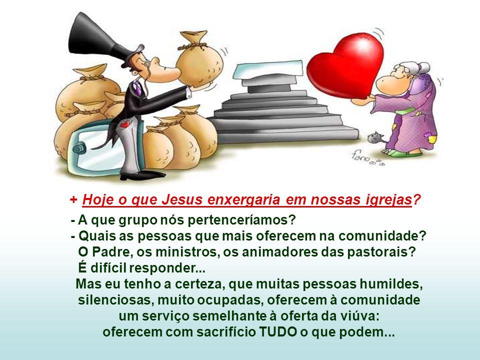 + Hoje o que Jesus enxergaria em nossas igrejas