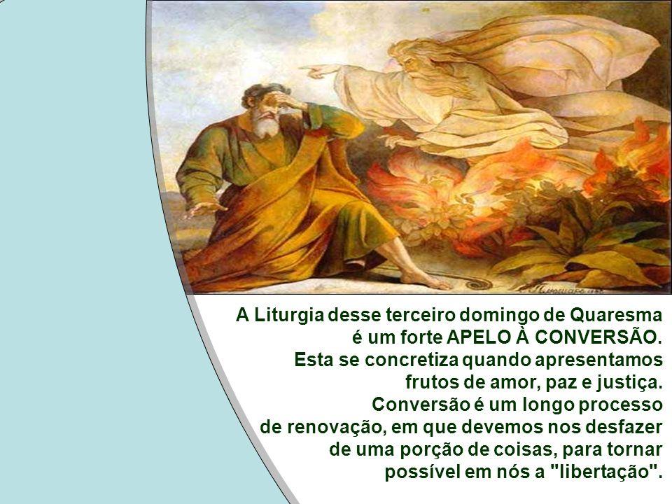 A Liturgia desse terceiro domingo de Quaresma