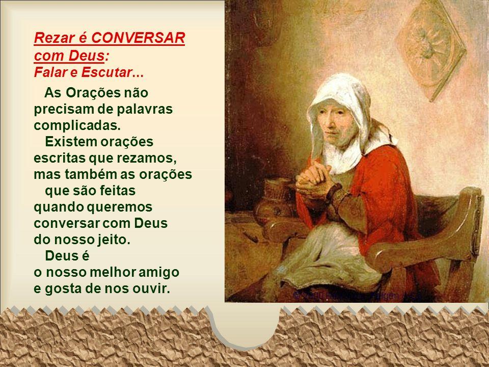 Rezar é CONVERSAR com Deus: