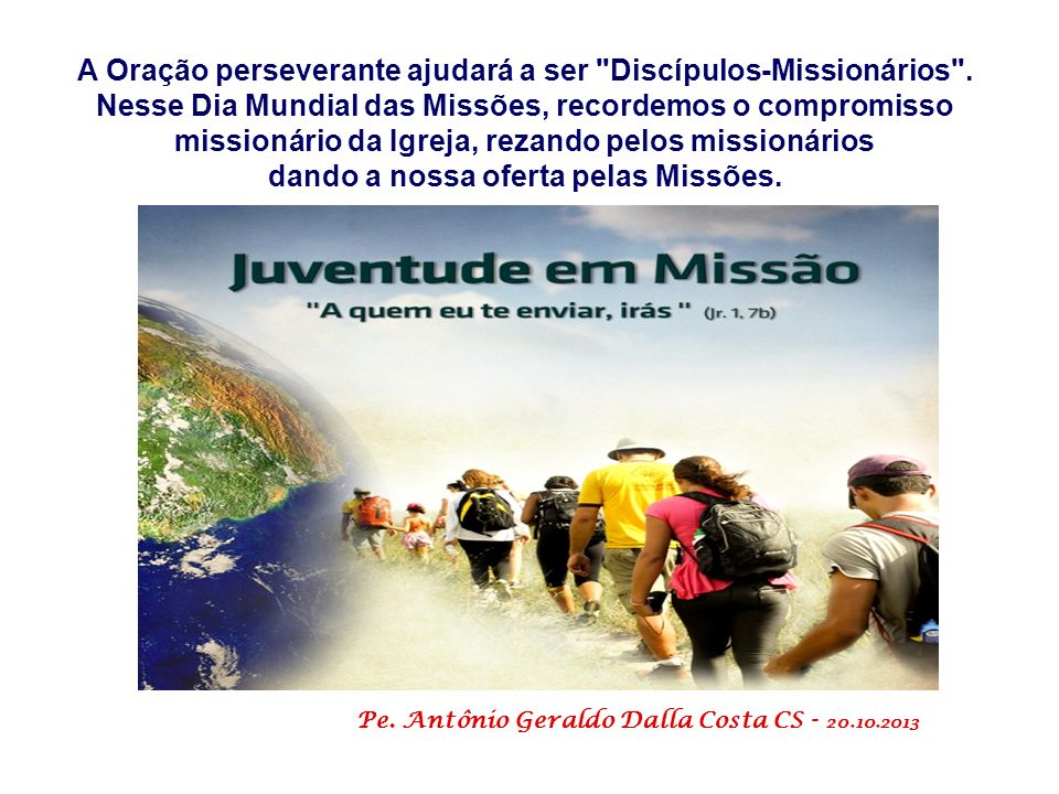 A Oração perseverante ajudará a ser Discípulos-Missionários .
