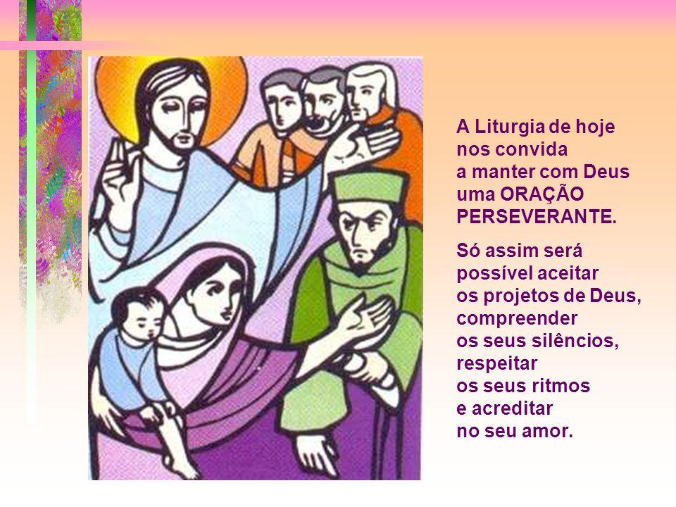 A Liturgia de hoje nos convida a manter com Deus