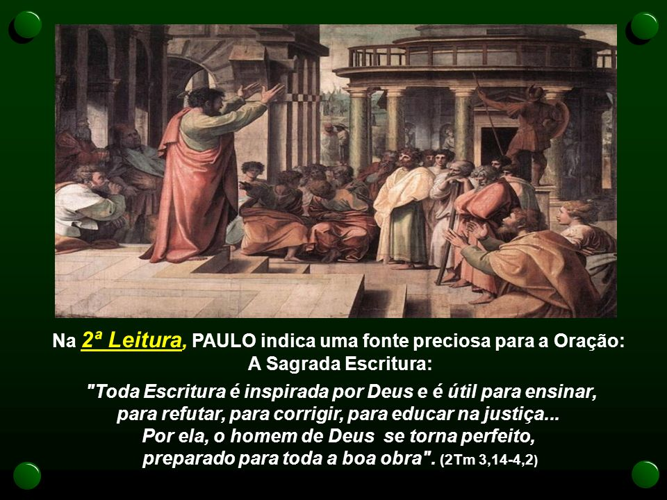 Na 2ª Leitura, PAULO indica uma fonte preciosa para a Oração:
