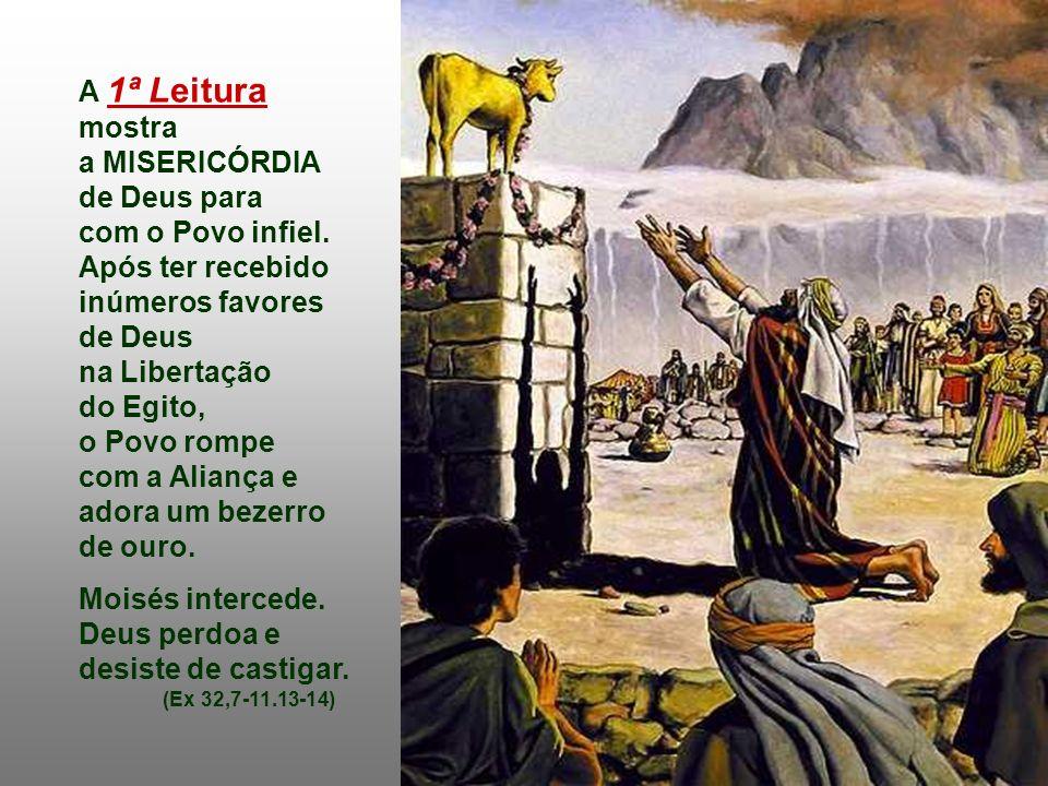 a MISERICÓRDIA de Deus para com o Povo infiel.