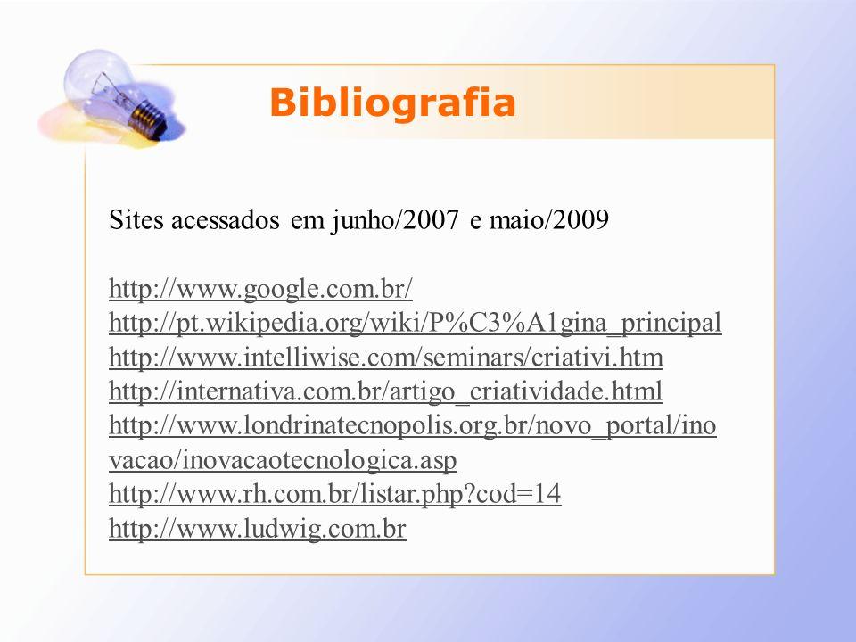 Bibliografia Sites acessados em junho/2007 e maio/2009