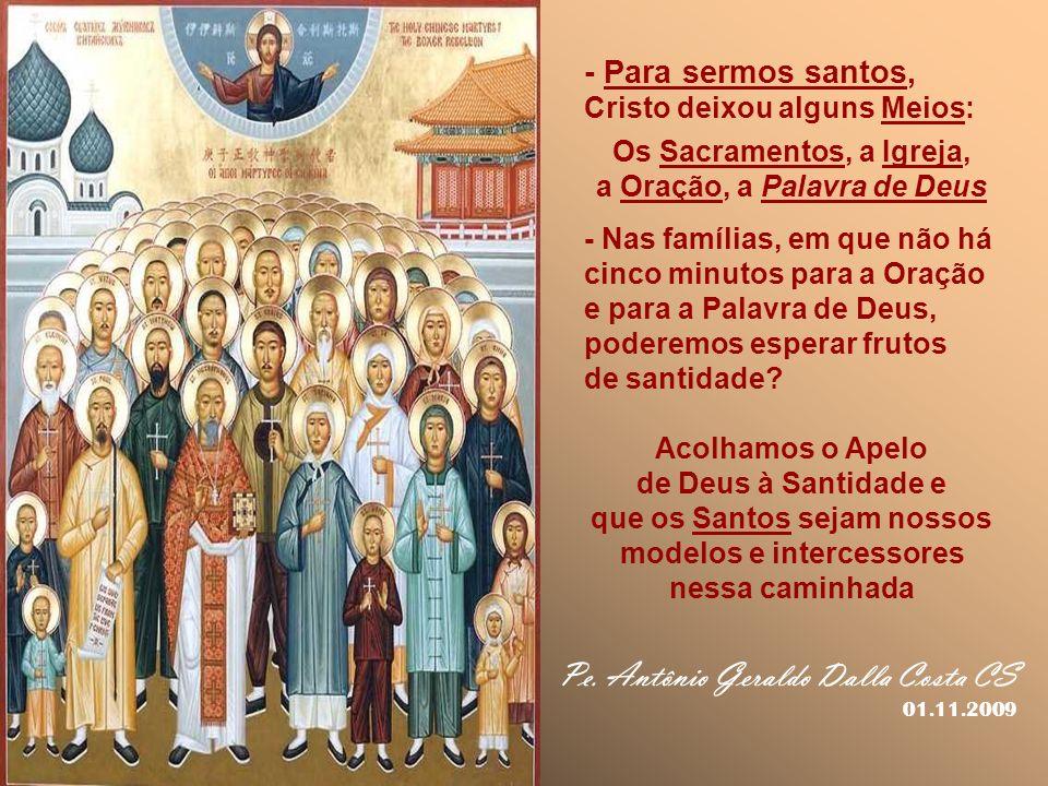 Os Sacramentos, a Igreja, a Oração, a Palavra de Deus