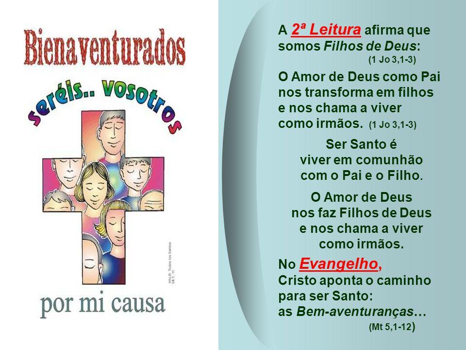 A 2ª Leitura afirma que somos Filhos de Deus: