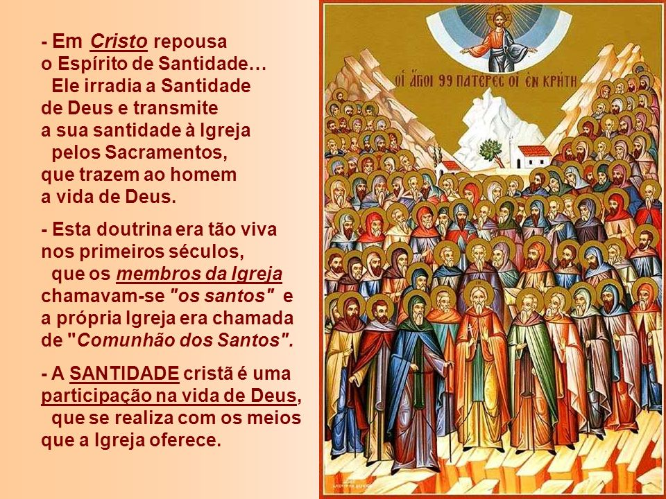- Em Cristo repousa o Espírito de Santidade…