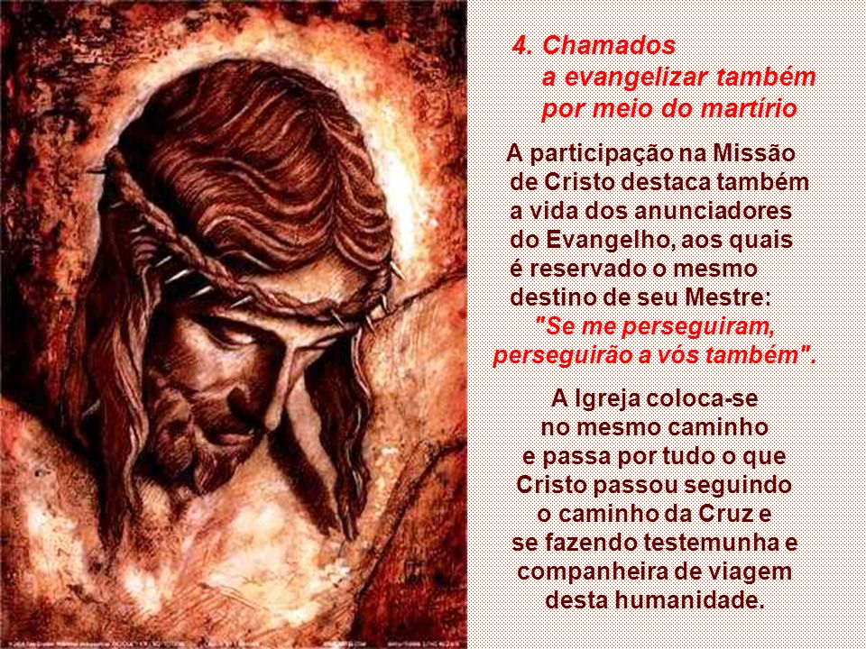 4. Chamados a evangelizar também por meio do martírio