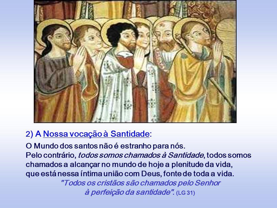 2) A Nossa vocação à Santidade: