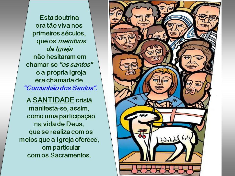 não hesitaram em chamar-se os santos e a própria Igreja