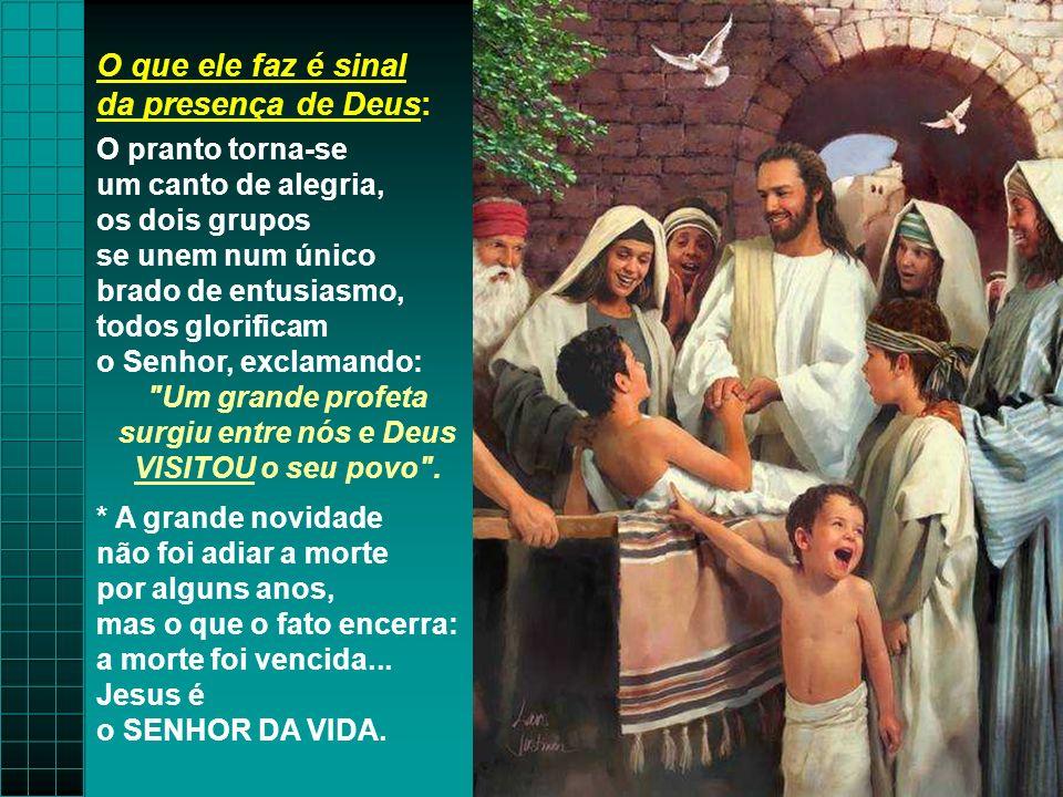 surgiu entre nós e Deus VISITOU o seu povo .