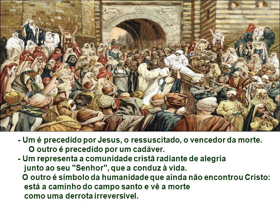- Um é precedido por Jesus, o ressuscitado, o vencedor da morte.