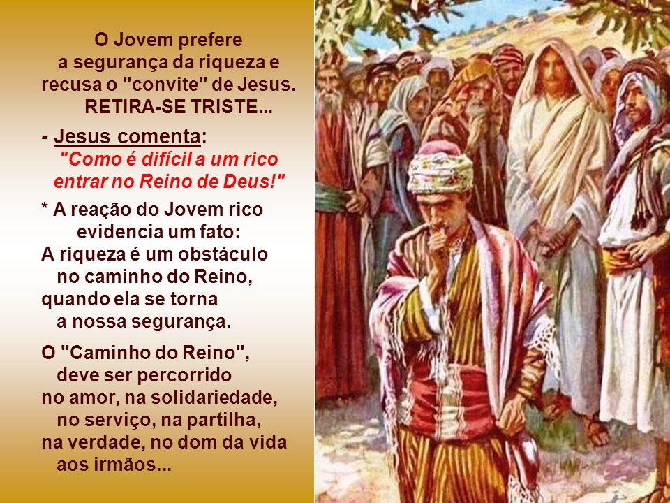 O Jovem prefere a segurança da riqueza e recusa o convite de Jesus.