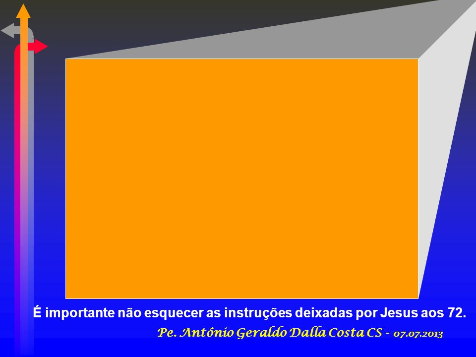 É importante não esquecer as instruções deixadas por Jesus aos 72.