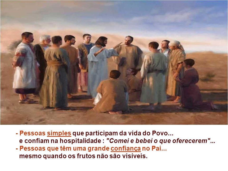 - Pessoas simples que participam da vida do Povo...