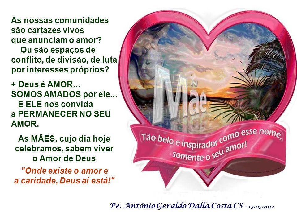 As MÃES, cujo dia hoje celebramos, sabem viver o Amor de Deus
