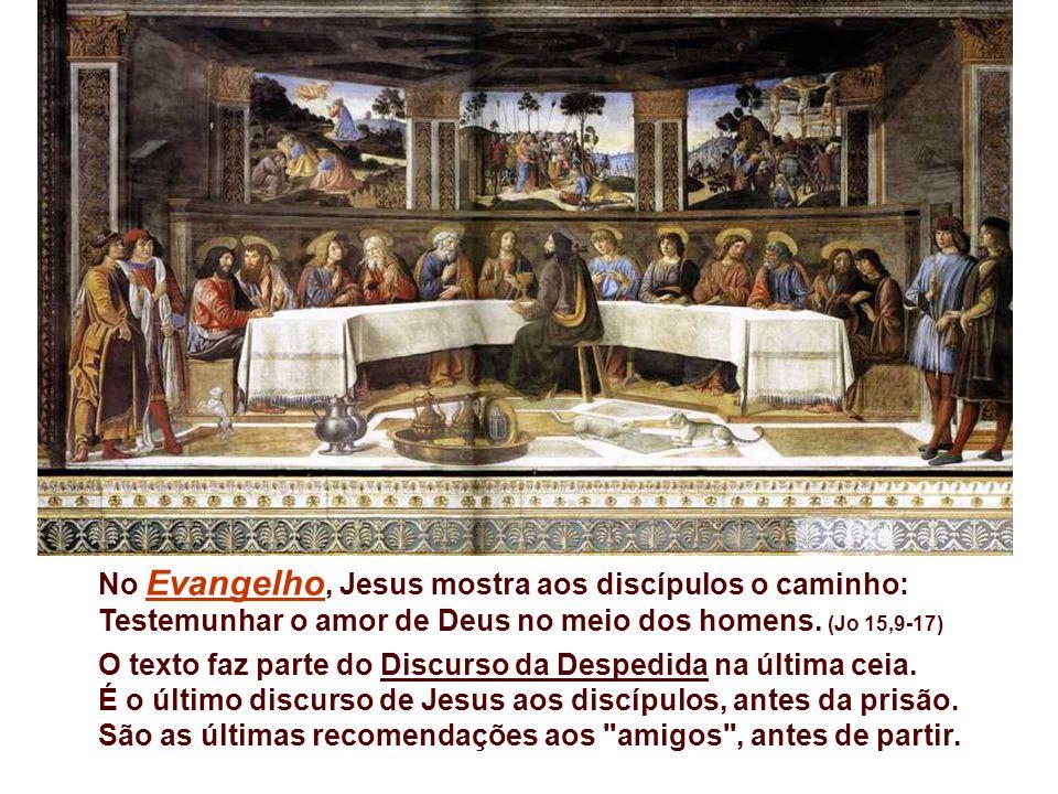 No Evangelho, Jesus mostra aos discípulos o caminho: