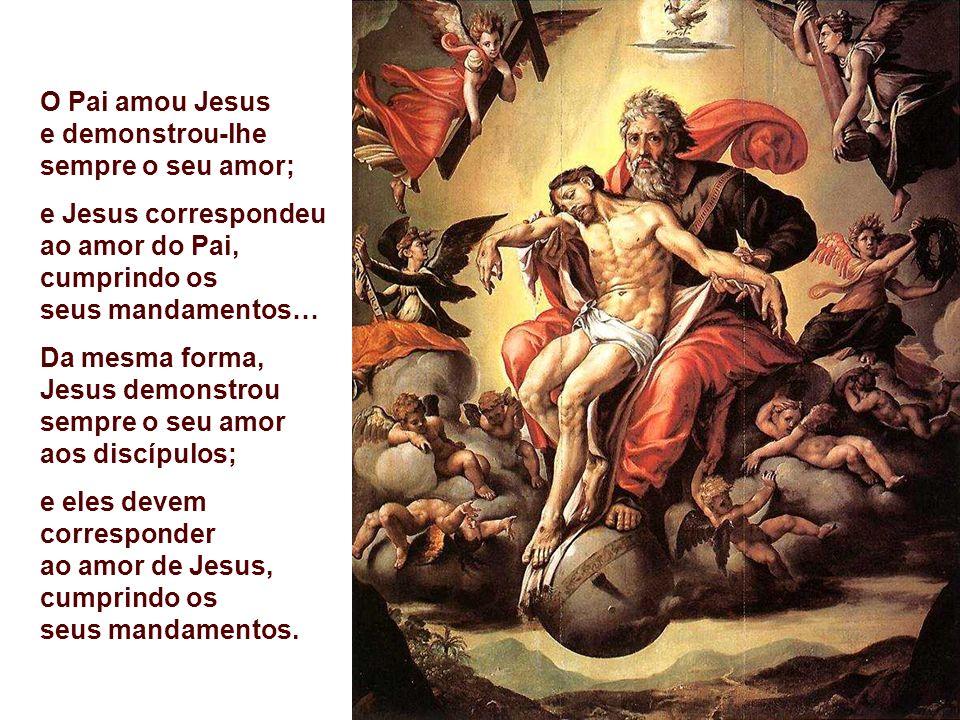 O Pai amou Jesus e demonstrou-lhe sempre o seu amor;