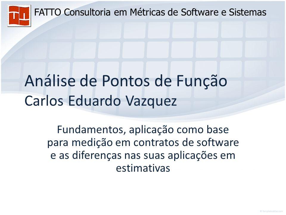 Análise de Pontos de Função Carlos Eduardo Vazquez