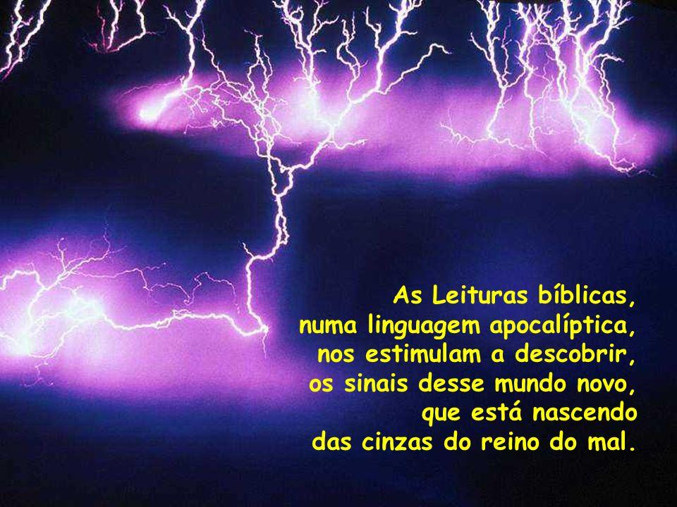 As Leituras bíblicas, numa linguagem apocalíptica,