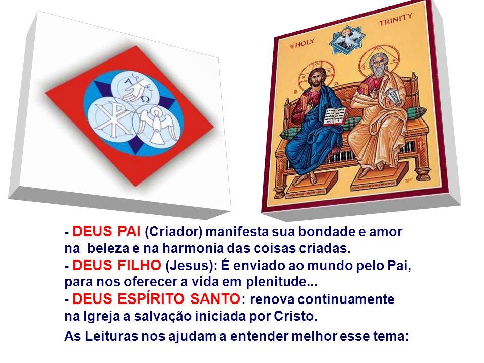 - DEUS PAI (Criador) manifesta sua bondade e amor