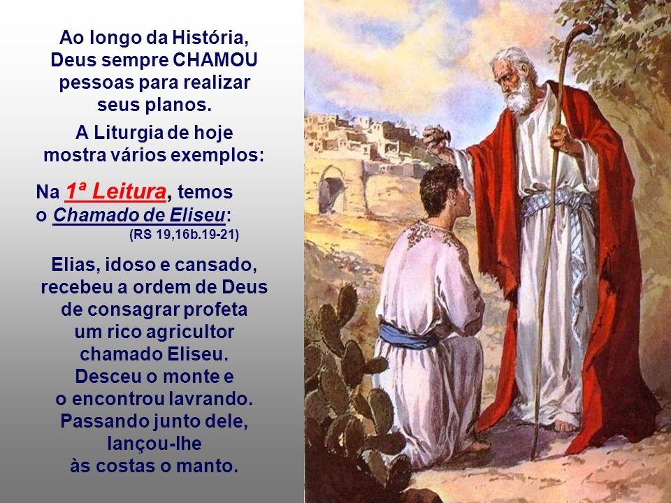 Ao longo da História, Deus sempre CHAMOU