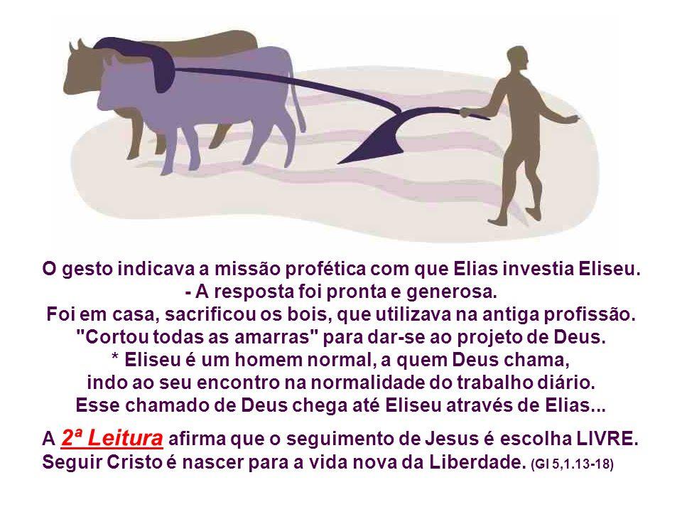O gesto indicava a missão profética com que Elias investia Eliseu.